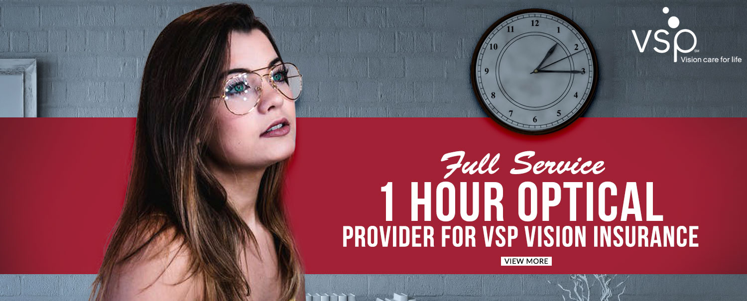 5122c22f29 Full Service 1 Hour Optical Provider For VSP Vision Insurance